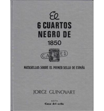Libro El seis cuartos negro de 1850. Matasellos sobre el primer sello de España. Jorge Guinovart